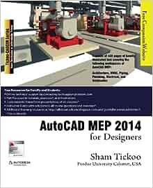 AutoCAD MEP 2014 for Designers: Prof  Sham Tickoo Purdue Univ