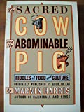 The Sacred Cow and the Abominable Pig: Riddles of Food and Culture (A Touchstone book)