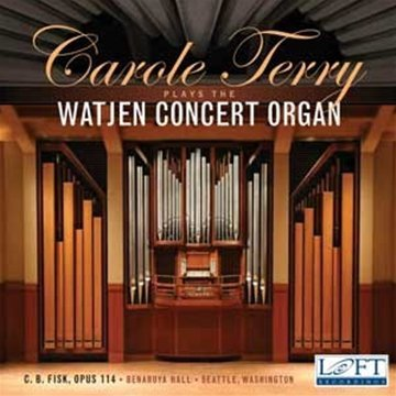 - Plays the Watjen Concert Organ by Carole Terry (2008-09-09)