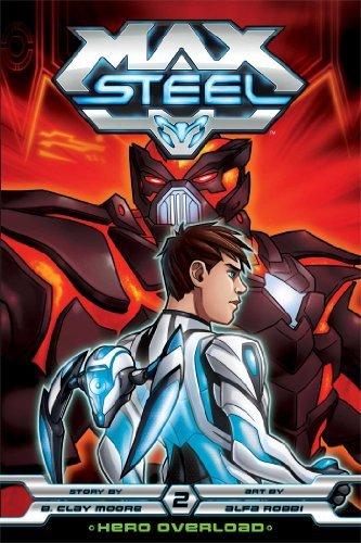 By B. Clay Moore - Max Steel, Vol. 2: Hero Overload (Original) (2014-01-22) [Paperback] pdf epub