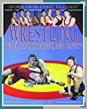 Wrestling: Rules, Tips, Strategy, and Safety (Sports from Coast to Coast)