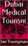 img - for Dubai Medical Tourism book / textbook / text book