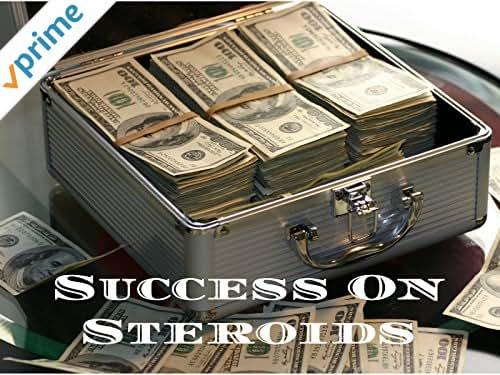 Success On Steroids
