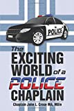 img - for The Exciting World of a Police Chaplain book / textbook / text book