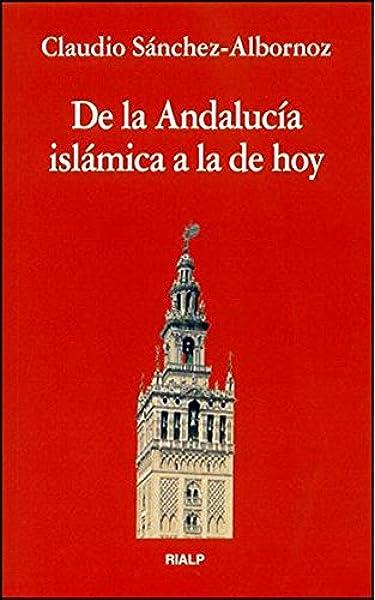 De la Andalucía islámica a la de hoy (Bolsillo): Amazon.es: Sánchez-Albornoz, Claudio: Libros