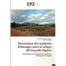 Dynamique des systèmes d'élevages dans la wilaya d'El bayadh Algérie: Développement durable des systèmes d'élevages en steppe