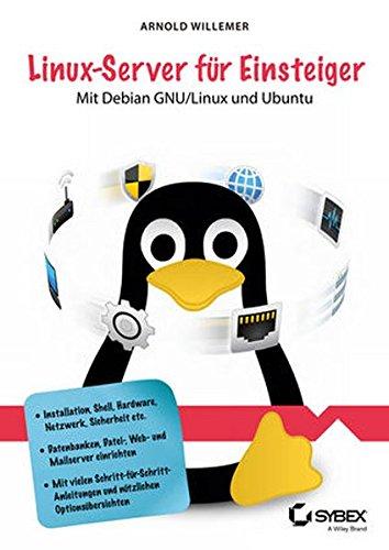 Linux-Server für Einsteiger: Mit Debian GNU/Linux und Ubuntu Server Taschenbuch – 11. Juni 2014 Arnold Willemer Wiley-VCH 3527760466 Betriebssystem (EDV) / Linux