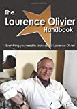 The Laurence Olivier Handbook - Everything you need to know about Laurence Olivier, Emily Smith, 1743040377