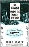 Did Monkeys Invent the Monkey Wrench?, Vince Staten, 0684832747