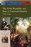 The Early Republic and Rise of National Identity : 1783-1861, , 0765683407