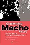 Challenging Macho Values, Jonathan Salisbury, 0750704845