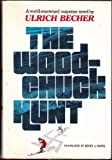 The Woodchuck Hunt, Ulrich Becher, 0517516241