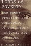 Book cover for The Lords of Poverty: The Power, Prestige, and Corruption of the International Aid Business