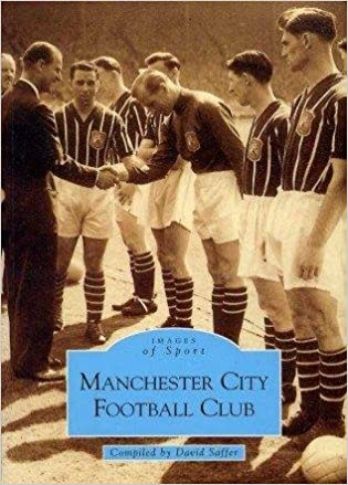 Manchester City Football Club (Archive Photographs: Images of Sport)