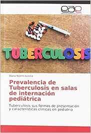 Prevalencia de Tuberculosis en salas de internación pediátrica: Tuberculosis sus formas de presentación y características clinicas en pediatria