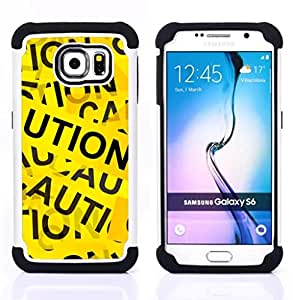 Dragon Case- Dise?¡Ào de doble capa pata de cabra Tuff Impacto Armor h??brido de goma suave de silicona cubierta d FOR Samsung Galaxy S6 G9200- ART QUOTE CAUTION YELLOW RANDOM SIGN TAPE