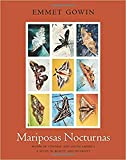 Mariposas Nocturnas: Moths of Central and South America, A Study in Beauty and Diversity