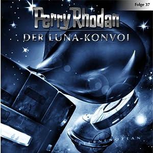 Der Luna-Konvoi (Perry Rhodan Sternenozean 37) Hörspiel