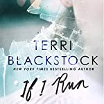 If I Run | Terri Blackstock
