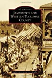 Jamestown and Western Tuolumne County, Judith Marvin and Terry Brejla, 0738581712