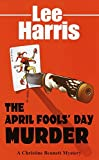 The April Fools' Day Murder: A Christine Bennett Mystery (The Christine Bennett Mysteries)