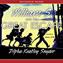 William S. and the Great Escape Audiobook by Zilpha Keatley Snyder Narrated by James Colby