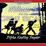 William S. and the Great Escape | Zilpha Keatley Snyder