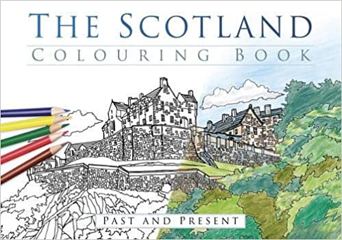 The Scotland Colouring Book: Past and Present: Past & Present Past ...
