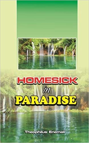 Homesick in Paradise: Theophilus Enemali: 9781519107008: Amazon com