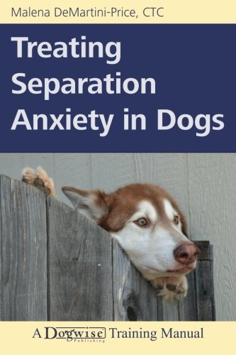 Treating Separation Anxiety in Dogs by Dogwise Publishing