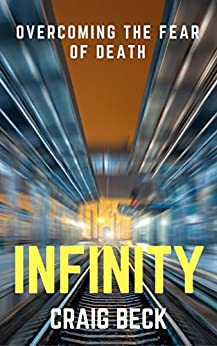 Download PDF Infinity - Overcoming the Fear of Death