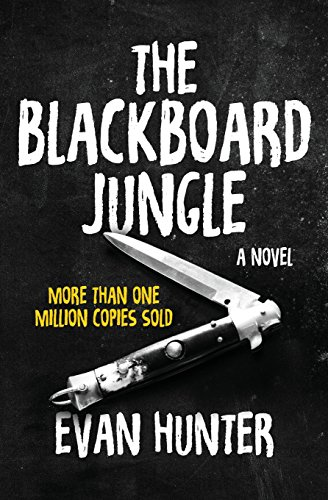 The Blackboard Jungle: A Novel