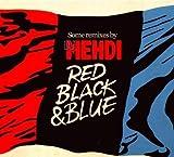 Red Black & Blue: Remixes By DJ Mehdi by DJ Mehdi (2009-12-08)