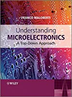 Understanding Microelectronics: A Top-Down Approach