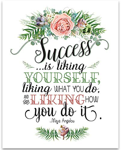 Maya Angelou - Success is Liking Yourself - 11x14 Unframed Typography Art Print - Great Inspirational Gift Under $15 (Famous Quotes Pictures)