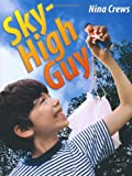 Sky-High Guy by Nina Crews (2010-04-13)