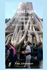 Travel Light in Cambodia & Thailand: #motheranddaughtertravelling Paperback