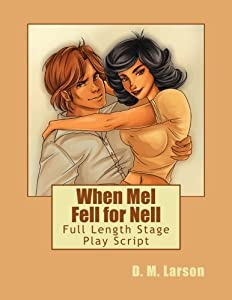 When Mel Fell for Nell: Full Length Stage Play Script