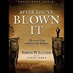 After You've Blown It: Reconnecting with God and Others | Erwin Lutzer