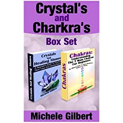 Crystal's and Chakra's Box Set: A Beginners Guide To Crystals Their Uses And Healing Powers And Chakras