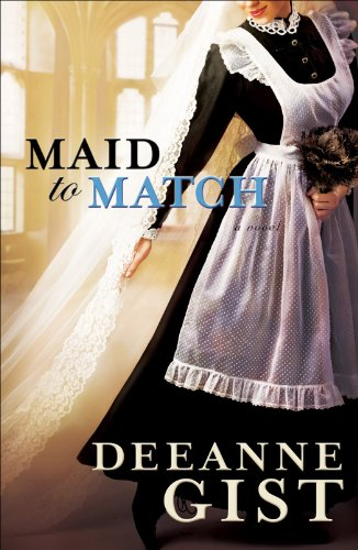 Maid to Match by [Gist, Deeanne]