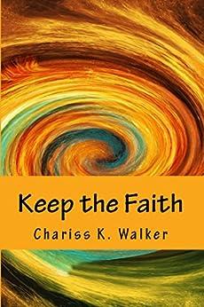 Keep the Faith by [Walker, Chariss K.]