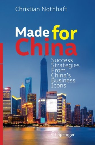 Made for China: Success Strategies From China's Business Icons