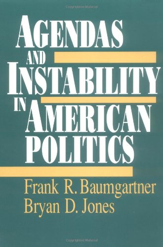 Agendas and Instability in American Politics (American Politics and Political Economy Series)