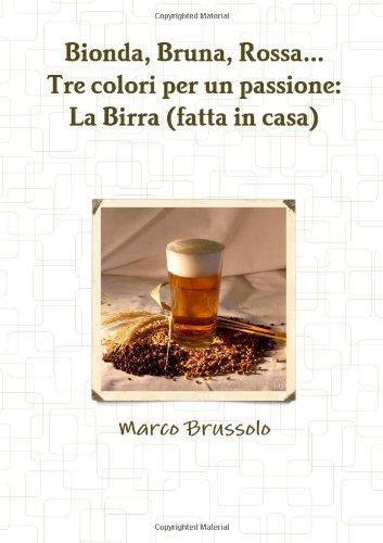 Download Bionda, Bruna, Rossa. . . Tre colori per un passione: La Birra (fatta in casa) (Italian Edition) pdf