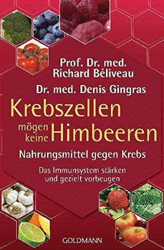 Buch: Krebszellen mögen keine Himbeeren: Nahrungsmittel gegen Krebs