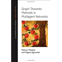 Graph Theoretic Methods in Multiagent Networks (Princeton Series in Applied Mathematics (Hardcover), Band 33)