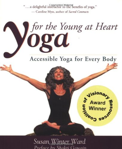 Download Yoga for the Young at Heart: The Book PDF
