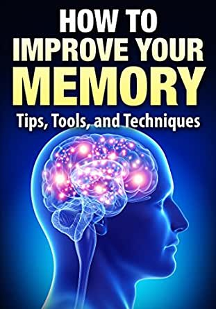 increase your memory power How to improve your concentration and memory  approaches to improvement in these areas is  .