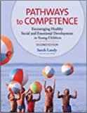 img - for By Sarah Landy - Pathways to Competence: Encouraging Healthy Social and Emotional Development in Young Children: 2nd (second) Edition book / textbook / text book
